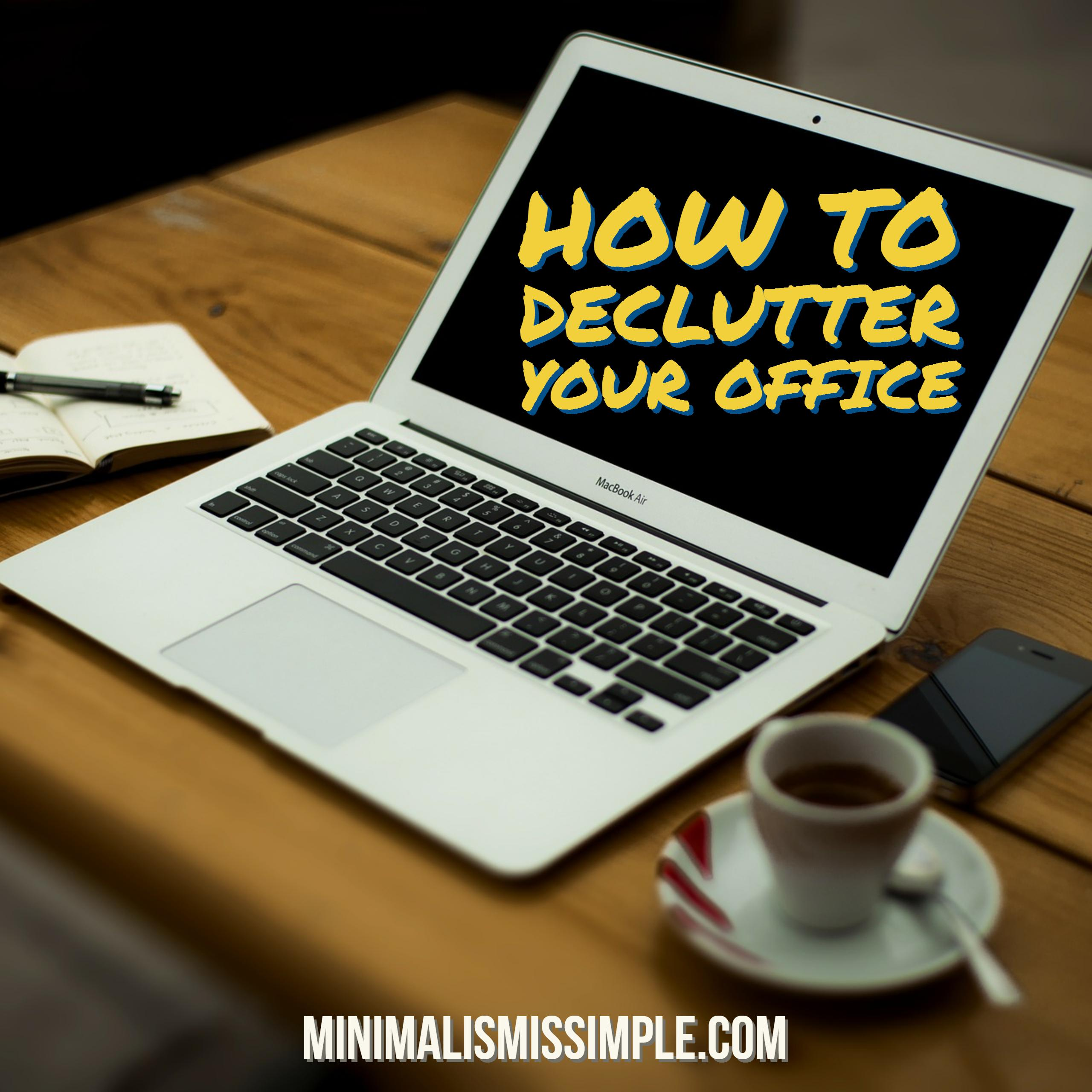 How to declutter your office minimalismissimple.com
