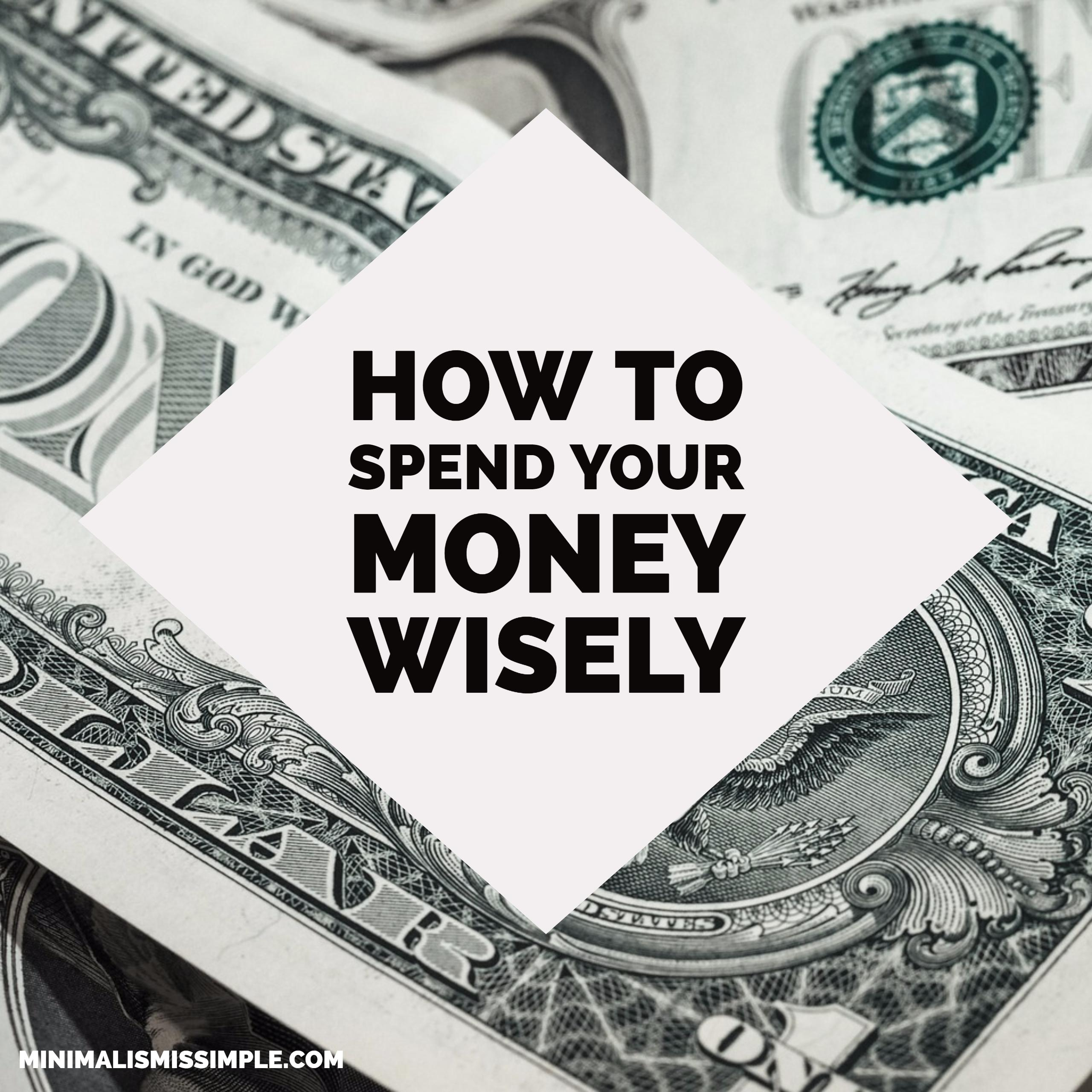 how to spend your money wisely minimalism is simple