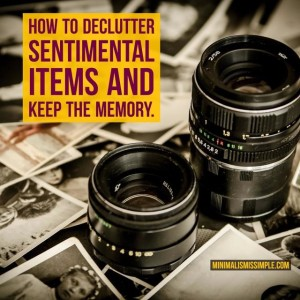 How to declutter sentimental items Minimalismissimple.com