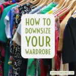 Downsizing Your Wardrobe – Decluttering Clothes
