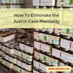 Eliminating the Just In Case Mentality