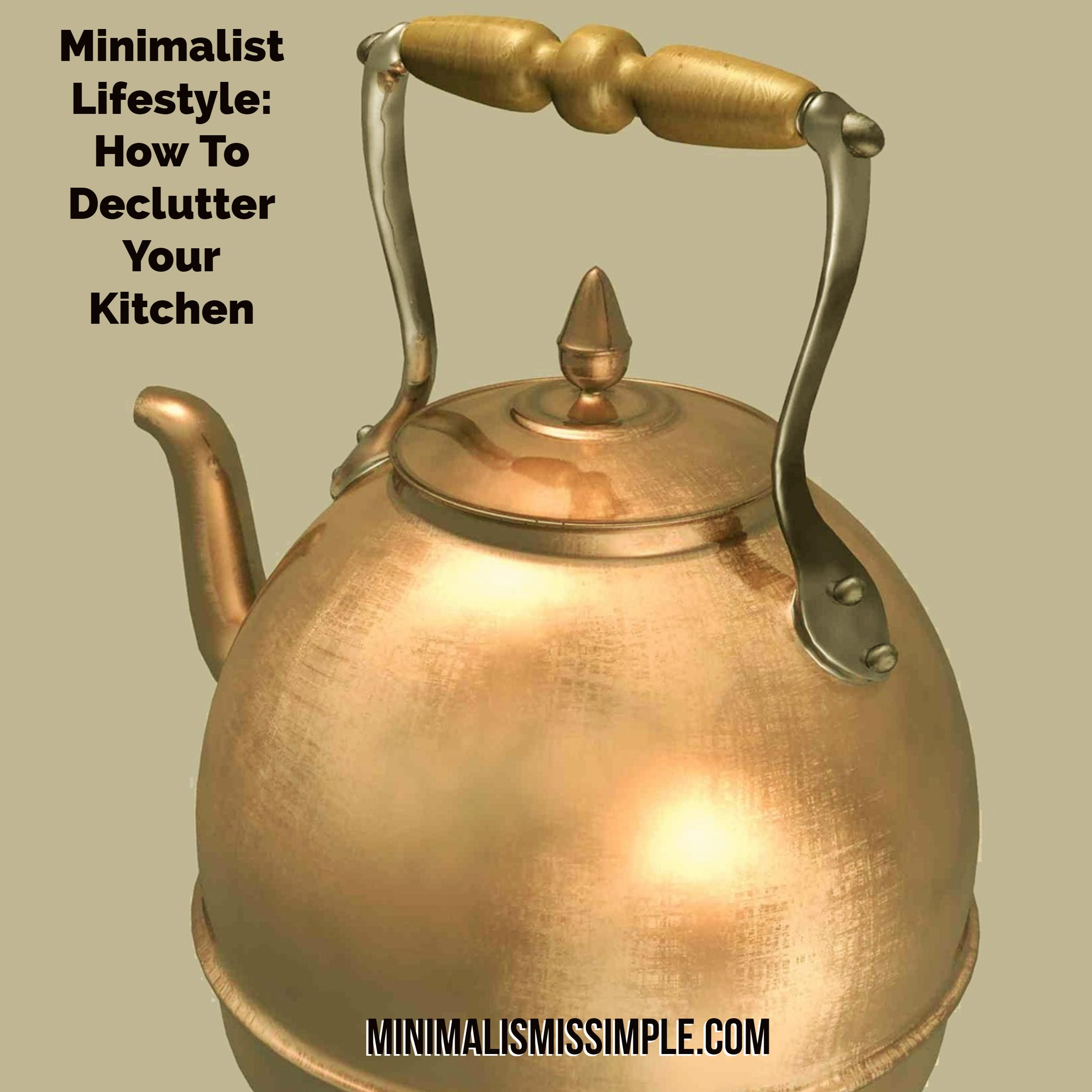 minimalist lifestyle how to declutter your kitchen minimalismissimple.com
