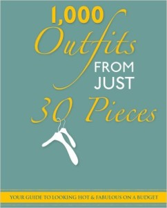More clothes doesn't mean better outfits. Love this book on creating amazing outfits from 30 pieces.