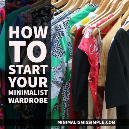 How To Start Your Minimalist Wardrobe MinimalismIsSimple.com