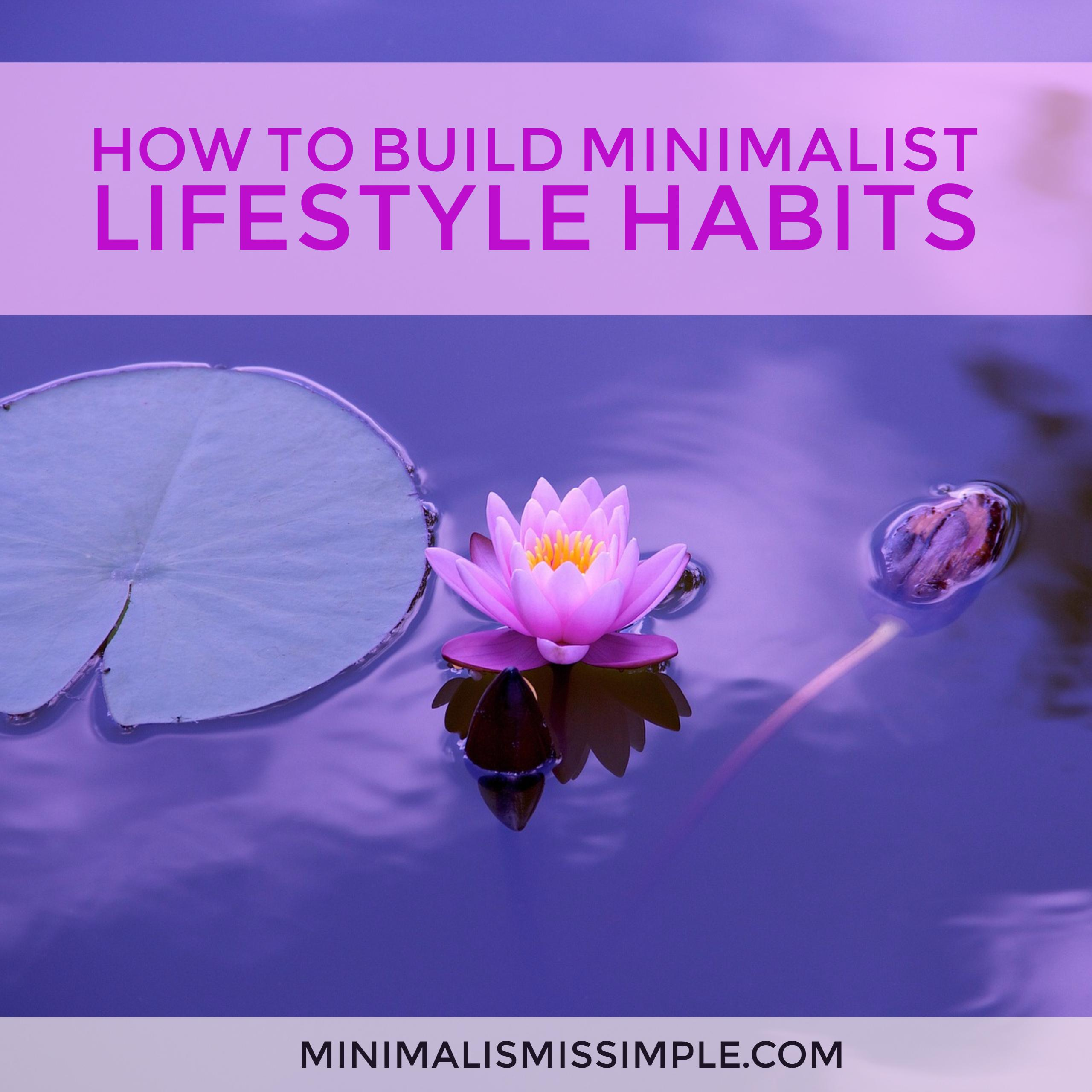 how to build minimalist habits minimalismissimple.com