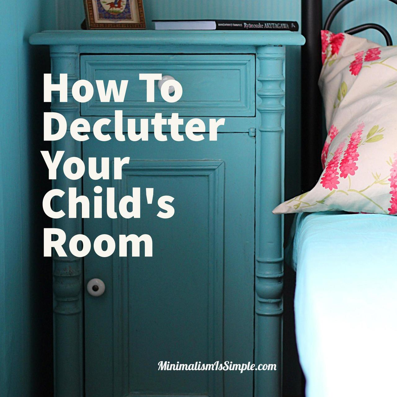 how to declutter your childs room minimalismissimple.com