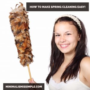 How To Make Spring Cleaning Simple and Fast Minimalismissimple.com