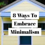 8 Simple Ways To Embrace Minimalism