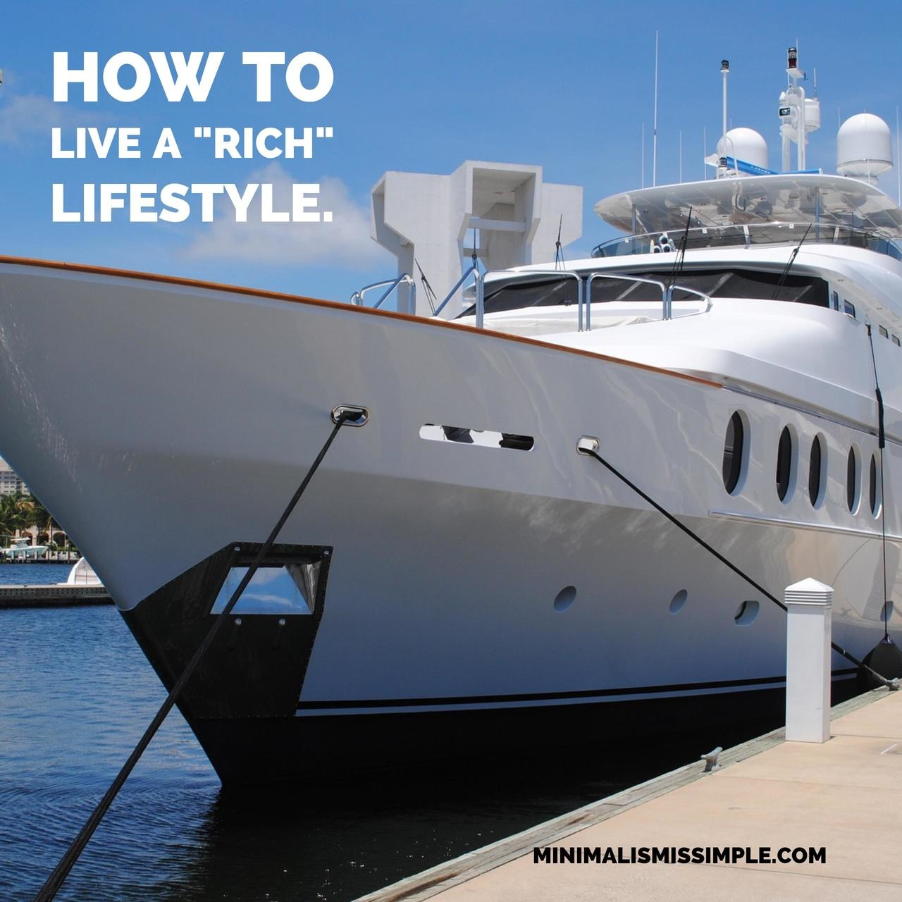 how to live a rich lifestyle minimalismissimple.com