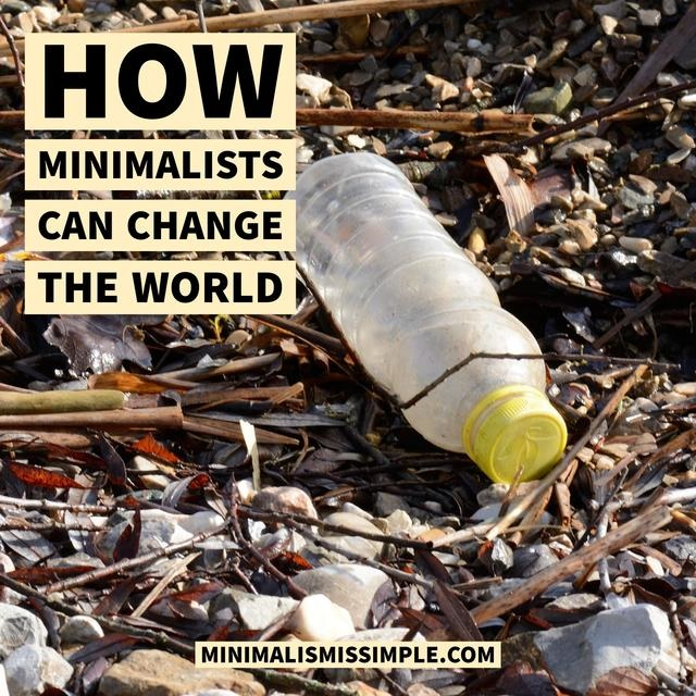 how minimalists can change the world MinimalismIsSimple.com
