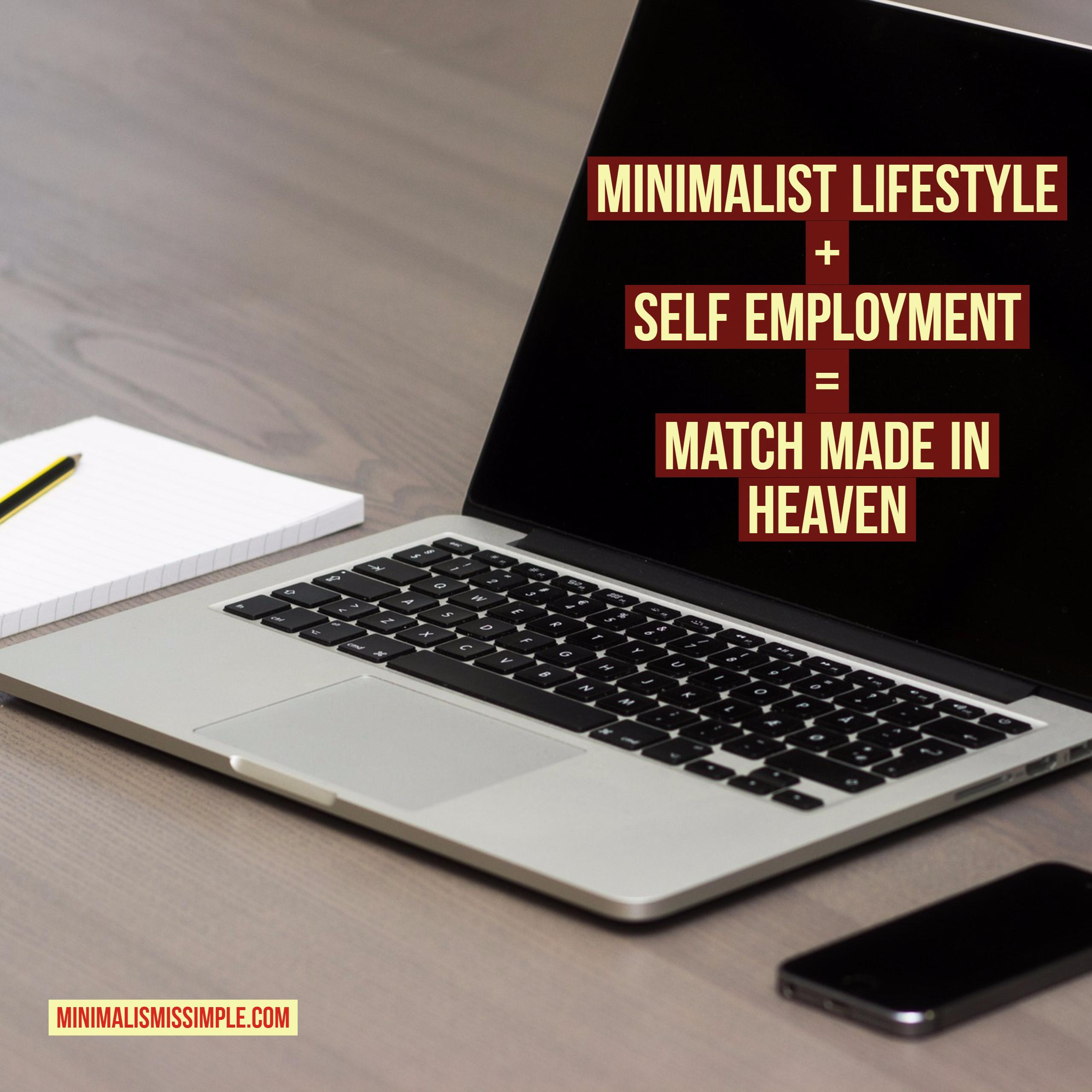 Minimalist Lifestyle Plus Self Employment Perfect Match Minimalismissimple.com