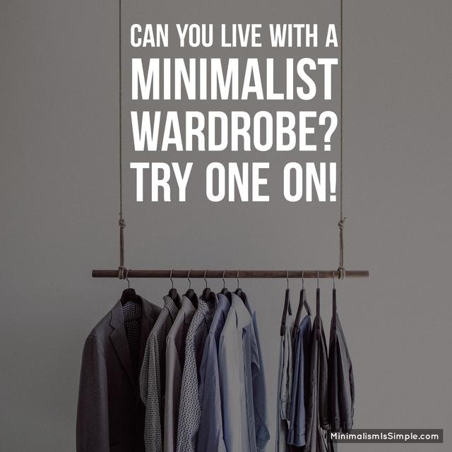 Can you live with a minimalist wardrobe minimalismissimple.com