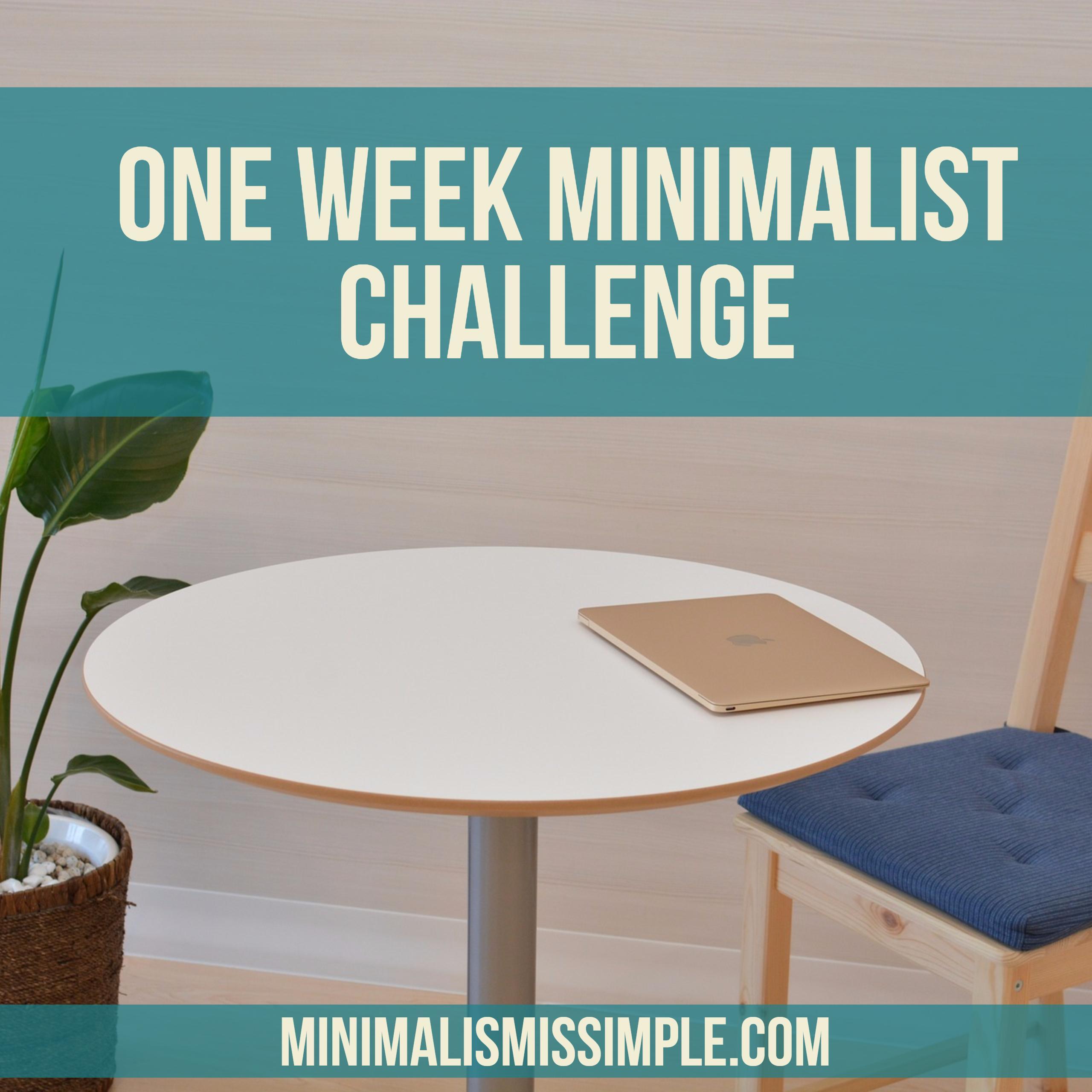 one week minimalist challenge minimalismissimple