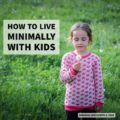 Living Minimally With Kids