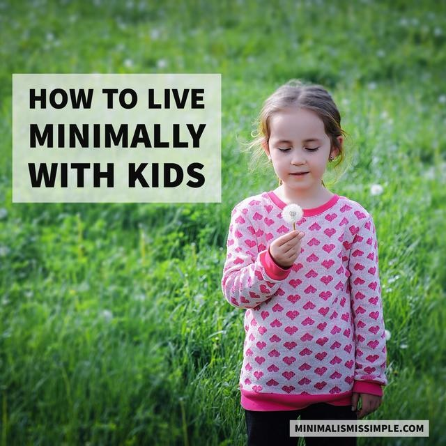 How To Live Minimally With Kids MinimalismIsSimple.com