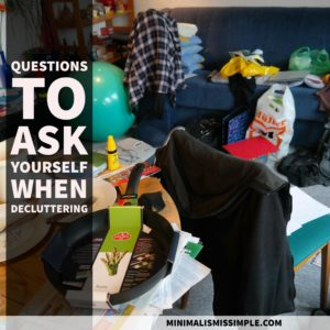 questions for decluttering MinimalismIsSimple.com