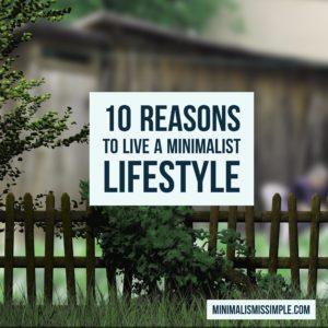 10 reasons to live minimalist lifestyle MinimalismIsSimple.com