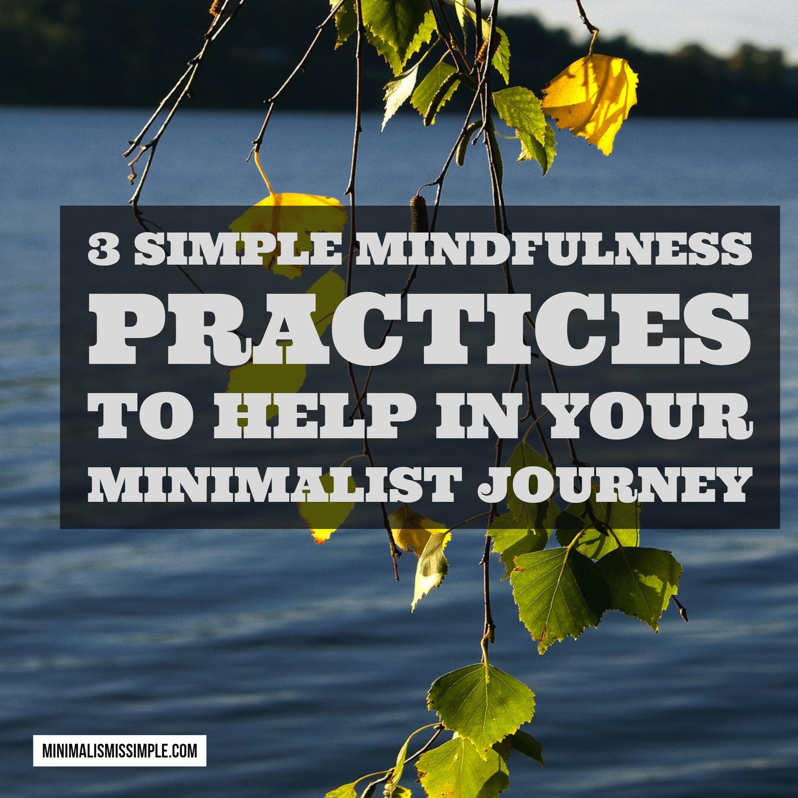 3 simple mindfulness practices minimalismissimple.com