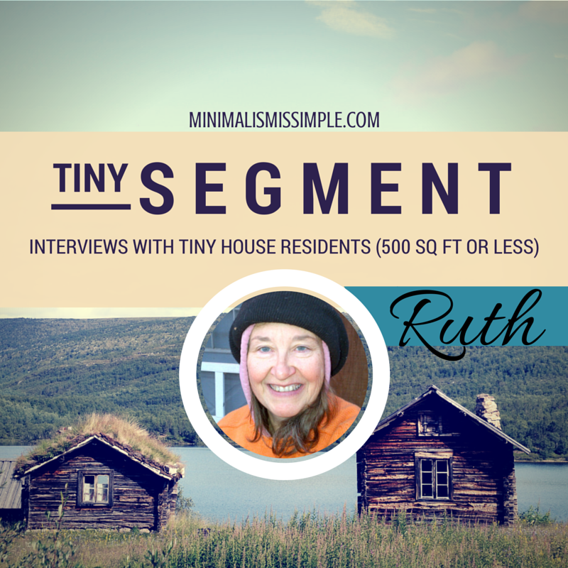 Tiny Segment: Interview with Ruth Wagner – 260 Sq Ft Cabin Living
