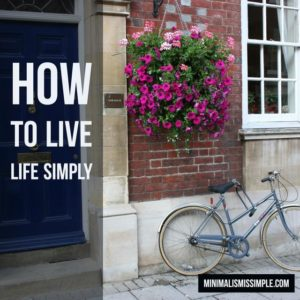 how to live life simply mis
