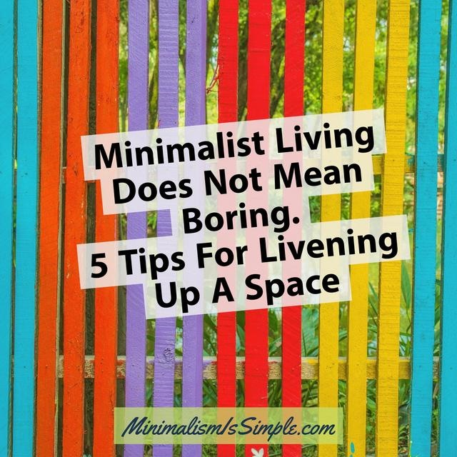 5 tips to liven up a space MinimalismIsSimple.com