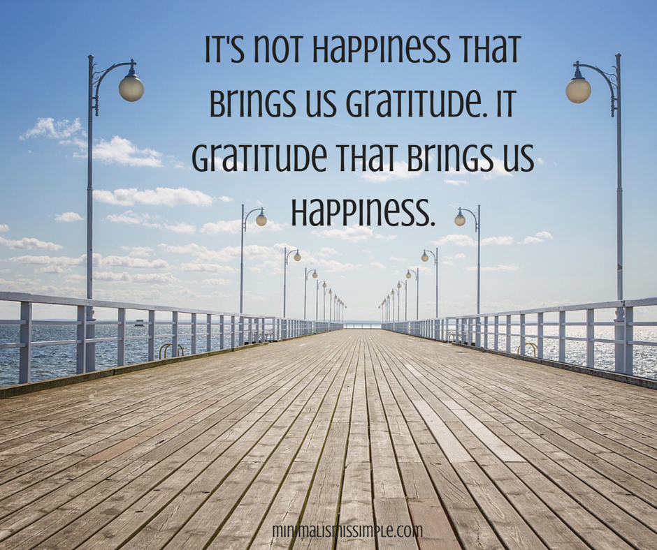 Gratitude Brings Us Happiness Minimalism Is Simple