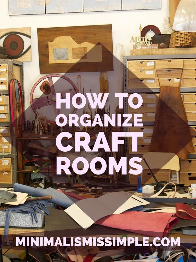 Minimalist Decor: Organizing Craft Rooms