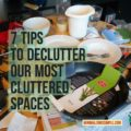 Decluttering Tips For Our Most Cluttered Spaces