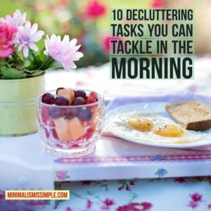 Decluttering: 15 Earthshaking Ideas That Will Transform Your Home & Life Forever