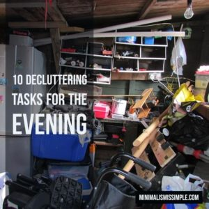 10 decluttering tasks for the evening