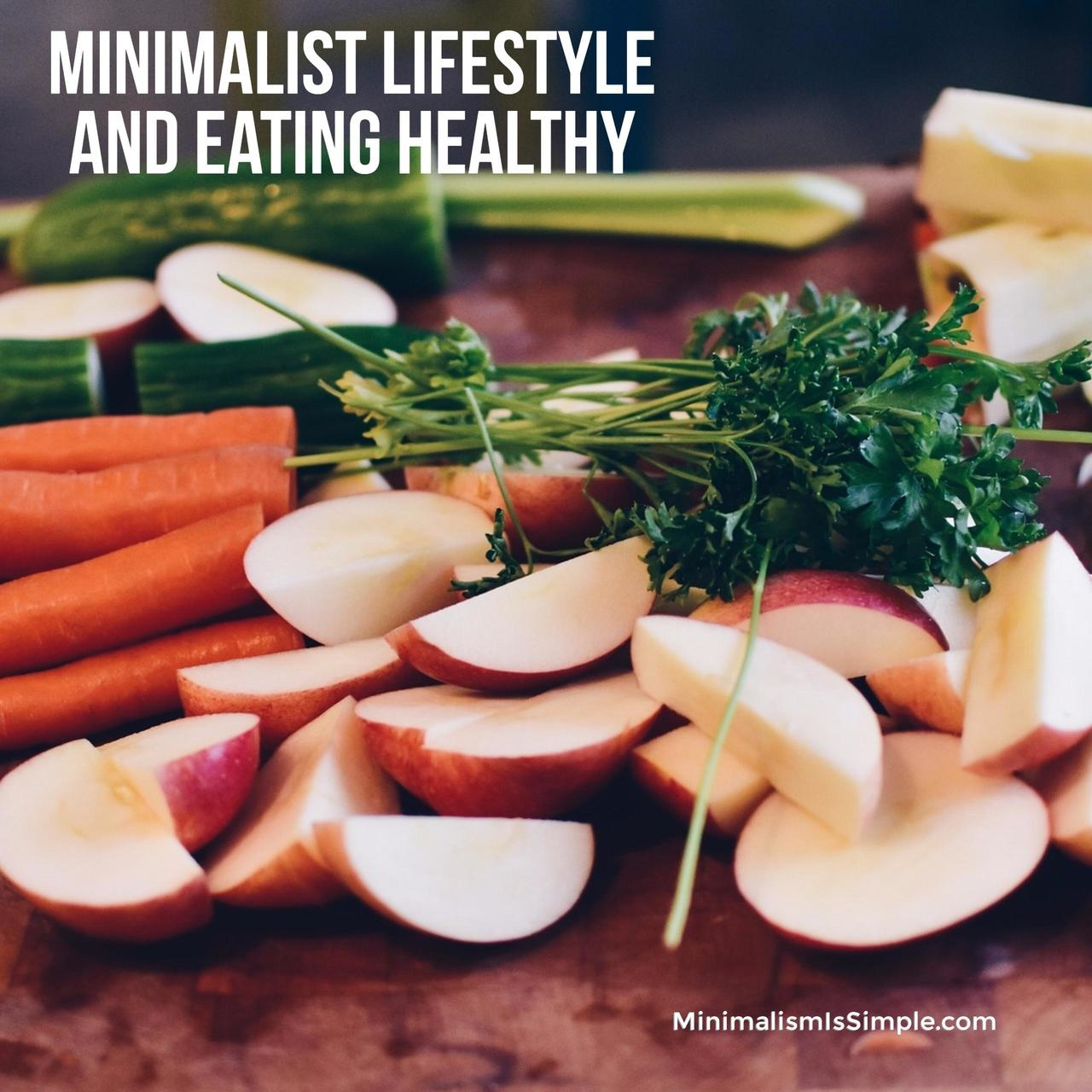 minimalist-lifestyle-eat-healthy minimalismissimple.com