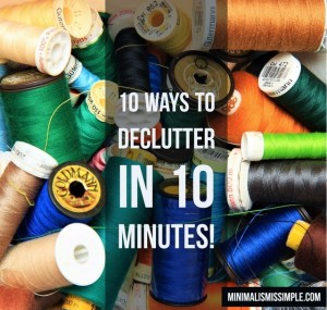 10 ways to declutter in 10 minutes MinimalismIsSimple.com