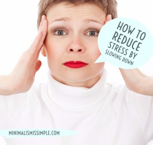 reduce stress by slowing down mis