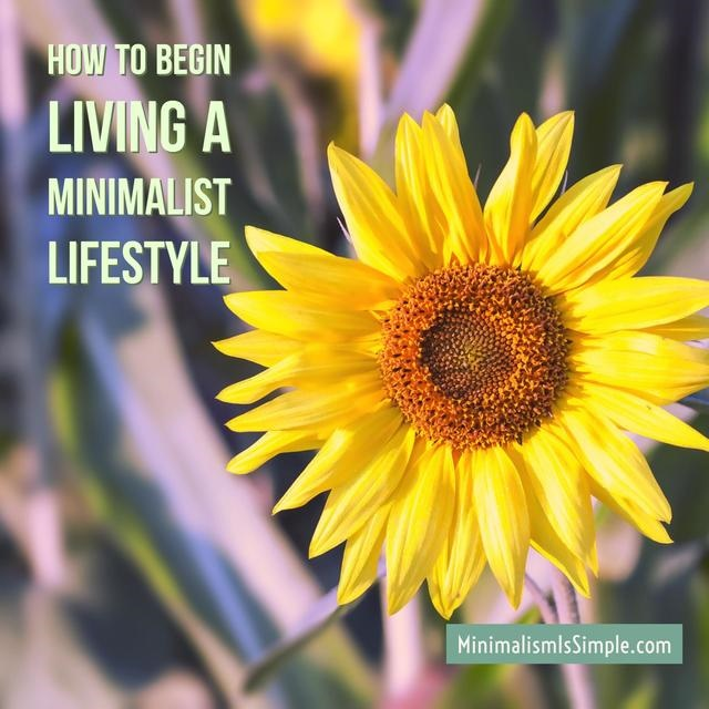 How To Begin Living A Minimalist Lifestyle MinimalismIsSimple.com