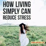 Living minimally reduces stress.