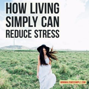 how living simple can reduce stress