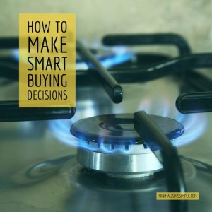 how to make smart buying decisions minimalismissimple.com