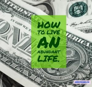 Living Minimally Equals Living Abundantly