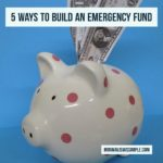 5 Ways To Build An Emergency Fund